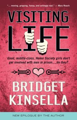 Visiting Life - Kinsella, Bridget