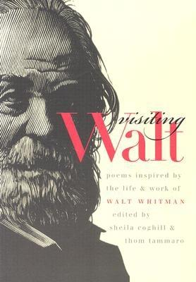 Visiting Walt: Poems Inspired by the Life and Work of Walt Whitman - Tammaro, Thom (Editor)