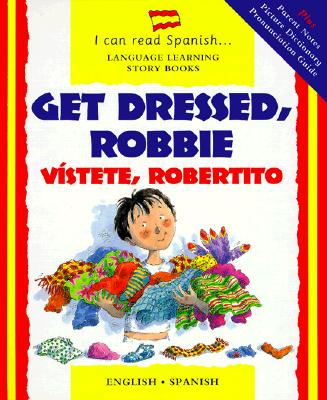 Vistete, Robertito: Get Dressed Robbie - Morton, Lone, and Leplar, Anna C, and Martin, Rosa