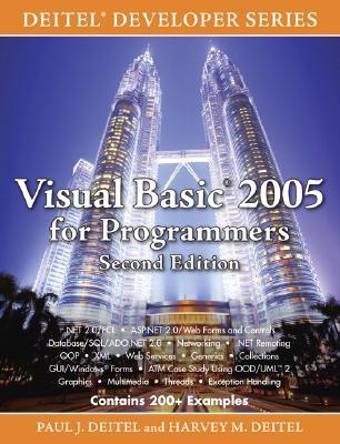 Visual Basic 2005 for Programmers - Deitel, Paul J, and Deitel, Harvey M, PH.D.