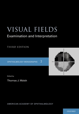 Visual Fields: Examination and Interpretation - Walsh, Thomas (Editor)