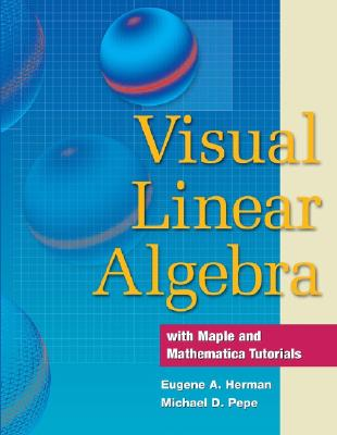 Visual Linear Algebra - Herman, Eugene A, and Pepe, Michael D