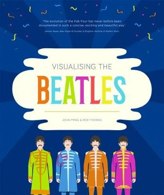 Visualising the Beatles - Pring, John, and Thomas, Rob