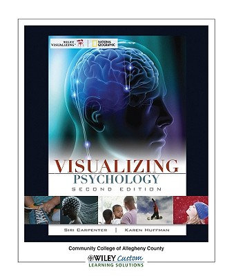 Visualizing Psychology: Community College of Allegheny County - Carpenter, Siri, and Huffman, Karen