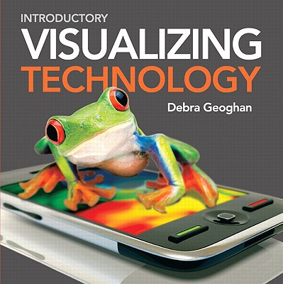 Visualizing Technology, Introductory with CD - Geoghan, Debra