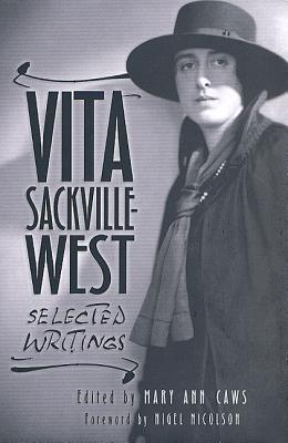 Vita Sackville-West: Selected Writings - Caws, Mary Ann (Editor)