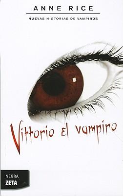 Vittorio El Vampiro - Rice, Anne
