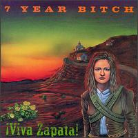 Viva Zapata! - 7 Year Bitch
