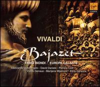 Vivaldi: Bajazet [Includes Bonus DVD] - David Daniels (counter tenor); Elina Garanca (mezzo-soprano); Ildebrando d'Arcangelo (bass baritone);...