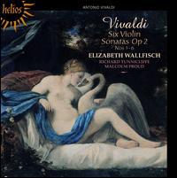 Vivaldi: Six Violin Sonatas, Op. 2, Nos. 1-6 - Elizabeth Wallfisch (violin); Malcolm Proud (harpsichord); Richard Tunnicliffe (cello)