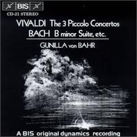 Vivaldi: The 3 Piccolo Concertos; Bach: B Minor Suite, etc. - Eva Nordenfelt (harpsichord); Geza Farkas (double bass); Gunilla von Bahr (piccolo); Gunilla von Bahr (flute);...