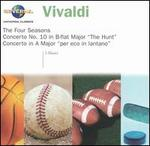 "Vivaldi: The Four Seasons; Concerto No. 10 in B flat major ""The Hunt""; Concerto in A major ""per eco in lontano"""