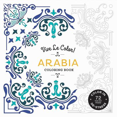 Vive Le Color! Arabia Coloring Book - Abrams Noterie, and Original French Edition by Marabout