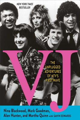 Vj: The Unplugged Adventures of Mtv's First Wave - Blackwood, Nina, and Goodman, Mark, and Hunter, Alan