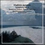 """Vladimir Jurowski: Symphony No. 5; Symphonic Pictures """"Russian Painters"""""""