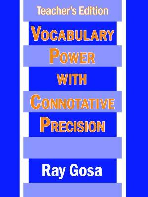 Vocabulary Power with Connotative Precision: Teacher's Edition - Gosa, Ray