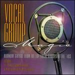 Vocal Group Magic: Vocal Groups From The Golden Era of 40's Music