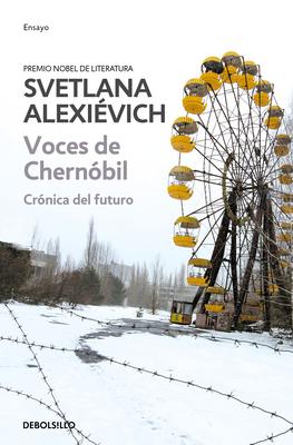 Voces de Chernobil: Cronica del Futuro - Alexievich, Svetlana