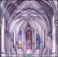 Voices and Light - Robert Gower (piano); University of Miami Chorale (choir, chorus); Jo-Michael Scheibe (conductor)