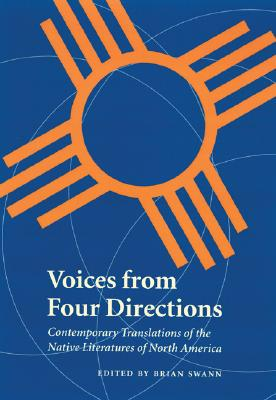 Voices from Four Directions: Contemporary Translations of the Native Literatures of North America - Swann, Brian (Editor)