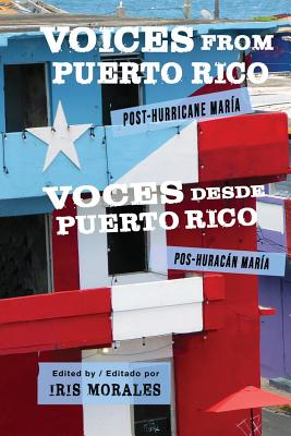 Voices from Puerto Rico / Voces Desde Puerto Rico: Post-Hurricane Maria / Pos-Huracan Maria - Morales, Iris (Editor)