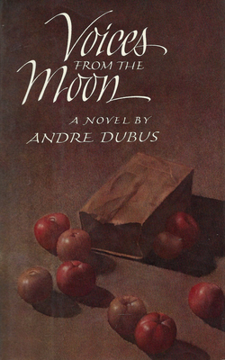 Voices from the Moon - Dubus, Andre