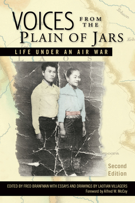 Voices from the Plain of Jars: Life under an Air War - Branfman, Fred (Editor), and McCoy, Alfred (Foreword by)