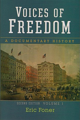 Voices of Freedom: A Documentary History, Volume 1, Second Edition - Foner, Eric, Professor (Editor)