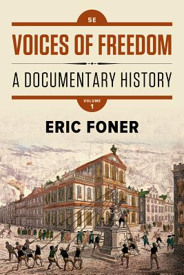 Voices of Freedom: A Documentary History - Foner, Eric