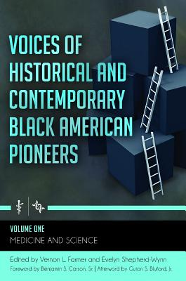 Voices of Historical and Contemporary Black American Pioneers [4 Volumes] - Farmer, Vernon L (Editor), and Shepherd-Wynn, Evelyn (Editor)
