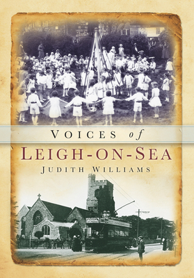 Voices of Leigh-on-Sea - Williams, Judith