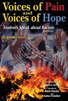 Voices of Pain and Voices of Hope: Students Speak about Racism - Rabow, Jerome, Dr.