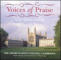 Voices of Praise - Philip Ledger (descant); Stephen Cleobury (descant); King's College Choir of Cambridge (choir, chorus)