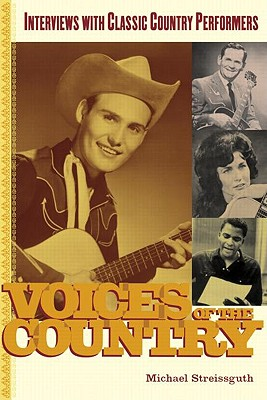 Voices of the Country: Interviews with Classic Country Performers - Streisguth, Michael