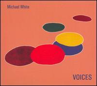 Voices - Michael White