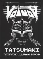 Voivod: Tatsumaki - Voivod in Japan 2008
