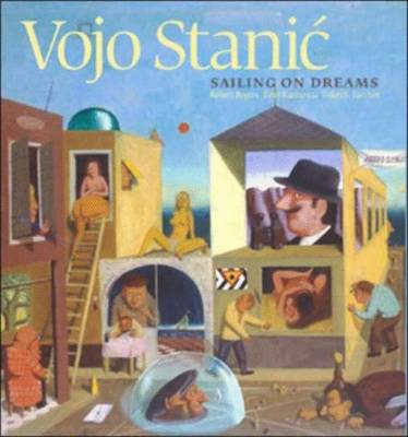 Vojo Stanic: Sailing on Dreams - Boyers, Robert, and Turchin, Valeri S, and Kusturica, Emir