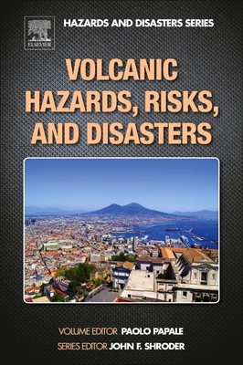 Volcanic Hazards, Risks and Disasters - Papale, Paolo (Editor)