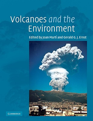 Volcanoes and the Environment - Marti, Joan (Editor), and Ernst, Gerald G J (Editor)