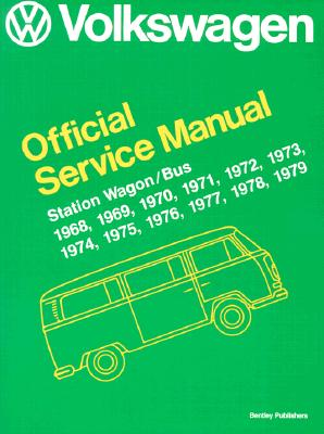 Volkswagen Station Wagon/Bus Official Service Manual Type 2: 1968-1979 - Volkswagen of America (Creator)