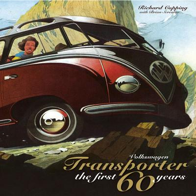 Volkswagen Transporter the First 60 Years - Copping, Richard, and Screaton, Brian