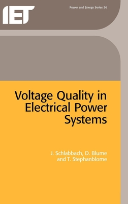 Voltage Quality in Electrical Power Systems - Schlabbach, J