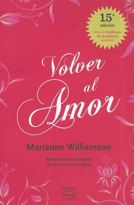 Volver al Amor - Williamson, Marianne