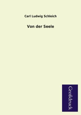 Von Der Seele - Schleich, Carl Ludwig