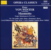 Von Winter: Maometto - Antonio de Gobbi (bass); Cesare Ruta (tenor); Gloria Montanari (mezzo-soprano); Luca Salsi (baritone);...