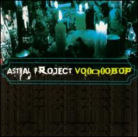 Voodoo Bop - Astral Project