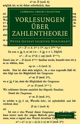 Vorlesungen Uber Zahlentheorie - Dirichlet, Peter Gustav LeJeune, and Dedekind, R (Editor)