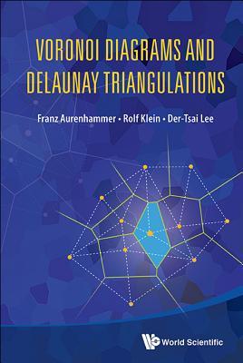 Voronoi Diagrams and Delaunay Triangulations - Aurenhammer, Franz, and Klein, Rolf, and Lee, Der-Tsai