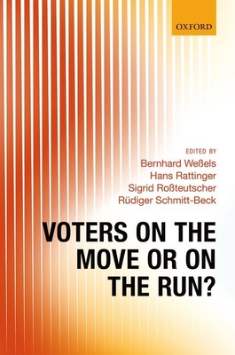 Voters on the Move or on the Run? - Wessels, Bernhard (Editor), and Rattinger, Hans (Editor), and Rossteutscher, Sigrid (Editor)