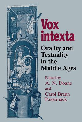 Vox Intexta: Orality and Textuality in the Middle Ages - Doane, Alger N